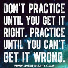 Practice! Is It Necessary?